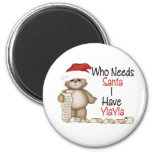 Funny Who Needs Santa Yiayia 6 Cm Round Magnet