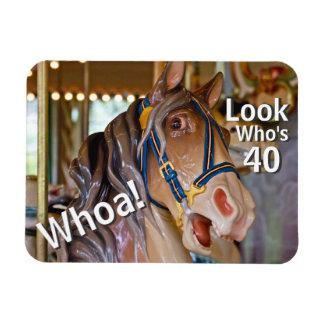 Funny Whoa! Look Who's 40 Carousel Horse Birthday Rectangular Photo Magnet