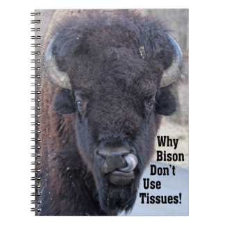 Funny Why Bison Don't Use Tissues! Notebook