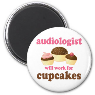 Funny Will Work for Cupcakes Audiologist Refrigerator Magnet