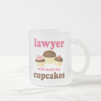 Funny Will Work for Cupcakes Lawyer 10 Oz Frosted Glass Coffee Mug