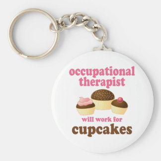 Funny Will Work for Cupcakes Occupational Therapis Basic Round Button Key Ring