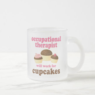 Funny Will Work for Cupcakes Occupational Therapis Frosted Glass Coffee Mug