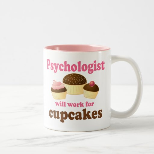 Funny Will Work for Cupcakes Psychologist Coffee Mugs