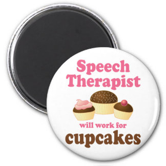 Funny Will Work for Cupcakes Speech Therapist 6 Cm Round Magnet