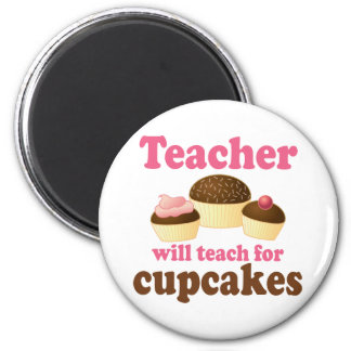 Funny Will Work for Cupcakes Teacher 6 Cm Round Magnet
