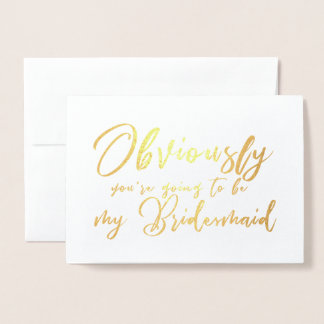 Funny Will You be My Bridesmaid Chic Script Foil Card