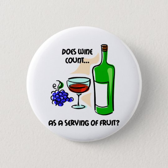 Funny wine humour saying 6 cm round badge