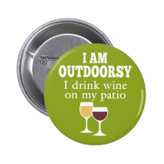 Funny Wine Quote - I drink wine on my patio 6 Cm Round Badge