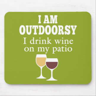Funny Wine Quote - I drink wine on my patio Mouse Pad
