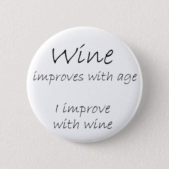Funny wine quotes joke buttons gift humour gifts