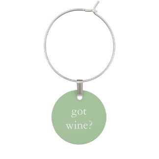 Funny Wine Saying - Got Wine? Wine Charm