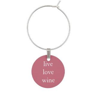 Funny Wine Saying - Live Love Wine Wine Charm