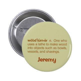 Funny Woodturner Definition Woodturning Nametag 6 Cm Round Badge