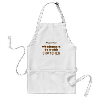 Funny Woodturners Do It With Crotches Custom Adult Apron
