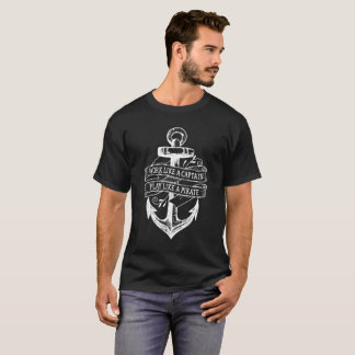 Funny Work Like A Captain Play Like A Pirate Quote T-Shirt