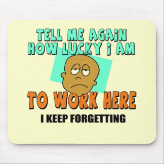 Funny Work T-shirts Gifts Mouse Mat