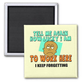 Funny Work T-shirts Gifts Square Magnet