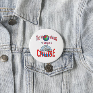 Funny Worlds a Mess Cruise 7.5 Cm Round Badge