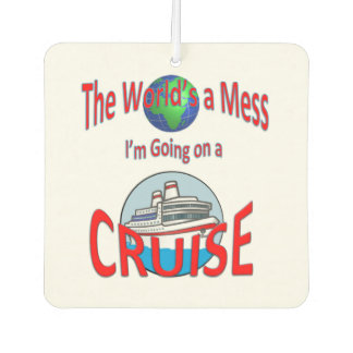 Funny Worlds a Mess Cruise Car Air Freshener