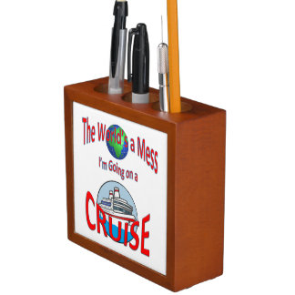 Funny Worlds a Mess Go Cruise Pencil/Pen Holder
