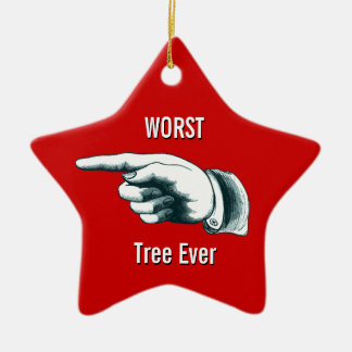 "Funny ""Worst Tree Ever"" Christmas Ornament"