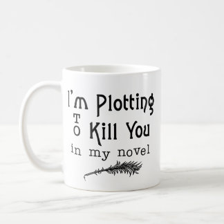 Funny Writer Plotting to Kill You Coffee Mug