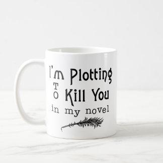 Funny Writer Plotting to Kill You Mugs