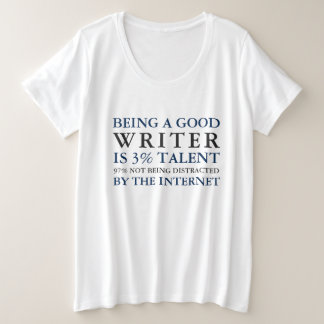 Funny Writer Quote Plus Size T-Shirt