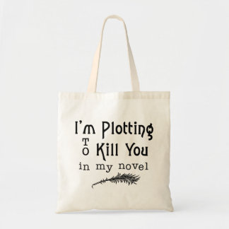 Funny Writer Writing Plotting to Kill You Tote Bag