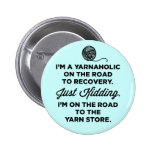 Funny Yarnaholic Button