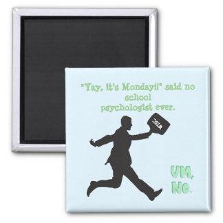 "Funny ""Yay, It's Monday"" School Psychology Magnet"
