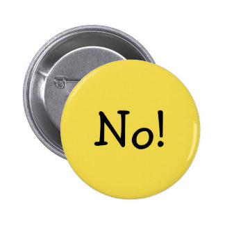 Funny Yellow No! for an Answer 6 Cm Round Badge