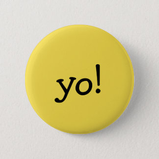 Funny Yellow yo! Greeting Text message 6 Cm Round Badge