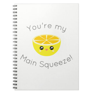 Funny You Are My Main Squeeze Kawaii Lemon Humor Spiral Notebooks