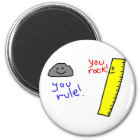 """Funny """"You Rock, You Rule"""" products Magnet"""