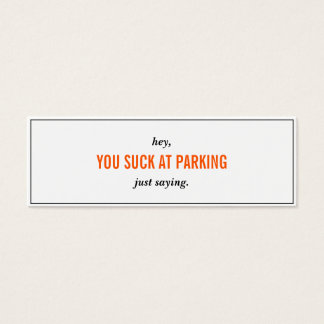 Funny You Suck At Parking Skinny Business Cards