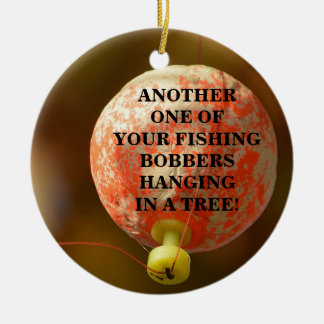 Funny Your Fishing Bobber Hanging In A Tree Christmas Ornament