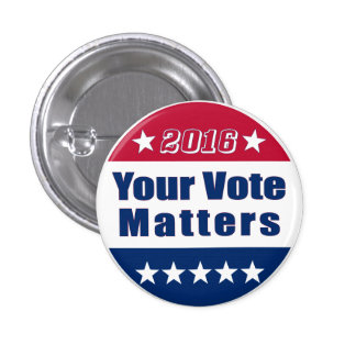 Funny | Your Vote Matters| Election 2016 3 Cm Round Badge