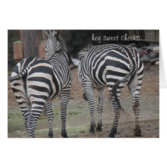 Funny Zebra Birthday, Hey Sweet Cheeks Card
