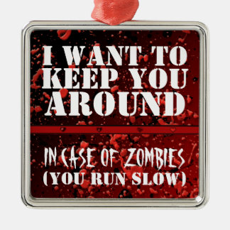 Funny Zombie Apocalyptic I Want to Keep You Around Christmas Ornament
