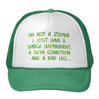 Funny Zombie Not a Zombie Green Trucker Hat