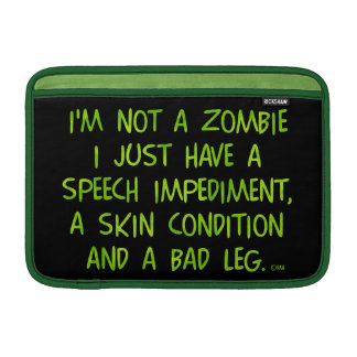 Funny Zombie Not a Zombie Green MacBook Sleeves