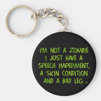 Funny Zombie Not a Zombie Green Basic Round Button Key Ring