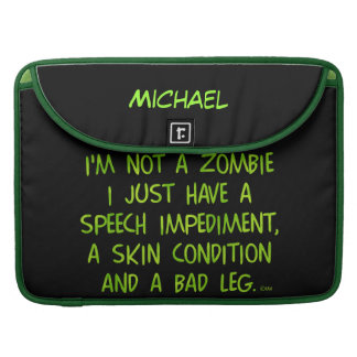 Funny Zombie Not a Zombie Green MacBook Pro Sleeves