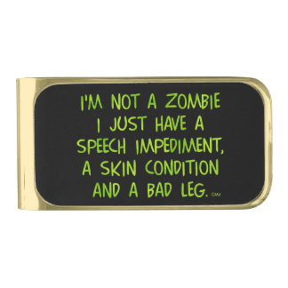 Funny Zombie Not a Zombie Green Gold Finish Money Clip