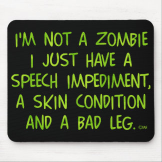 Funny Zombie Not a Zombie Green Mouse Pad