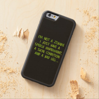 Funny Zombie Not a Zombie Green Carved® Maple iPhone 6 Bumper Case