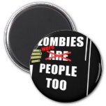 Funny Zombie, Zombie Were People Too Refrigerator Magnet