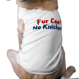Fur Coat No Knickers Sleeveless Dog Shirt